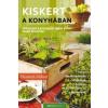 Bioenergetic Kiadó Elizabeth Millard: Kiskert a konyhában - Változtasd a konyhádat egész évben termő kiskertté!