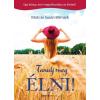 Bioenergetic Kiadó Mats Billmark - Susan Billmark: Tanulj meg ÉLNI! - Egy könyv, ami megváltoztatja az életed!