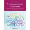 Bioenergetic Kiadó Ulrich Emil Duprée: A ho'oponopono és a családállítás - A kapcsolatok megértése, szerető megbocsátás és a gyógyulás élménye