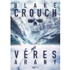 Blake Crouch CROUCH, BLAKE - VÉRES ARANY