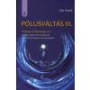 Bob Frissel PÓLUSVÁLTÁS III. - PRÓFÉCIA ÉS LEHETŐSÉG 2012