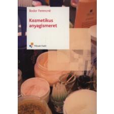 Bodor Ferencné Kozmetikus anyagismeret tankönyv
