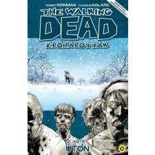 BOOKS&STUFF BT. Robert Kirkman: The Walking Dead - Élőhalottak 2. - Úton szórakozás