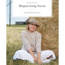 BORBÁS MARCSI BORBÁS MARCSI - MAGYARORSZÁG FINOM - VADREGÉNYES KELET irodalom