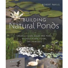 Building Natural Ponds – Robert Pavlis idegen nyelvű könyv