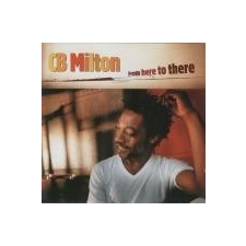C.B. MILTON - From Here To There CD egyéb zene