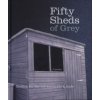 C. T. Grey Fifty Sheds of Grey