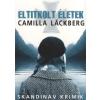 Camilla Läckberg Eltitkolt életek