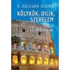 Centrál Médiacsoport V. Kulcsár Ildikó: Kölykök, dilik, szerelem - Római kalandozások