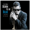 Chet Baker Born to Be Blue (Remastered Edition) (CD)