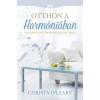Christa O'Leary OLEARY, CHRISTA - OTTHON A HARMÓNIÁBAN