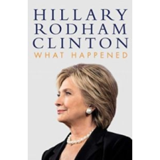 Clinton, Hillary Rodham What Happened idegen nyelvű könyv