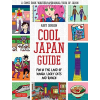 Cool Japan Guide : Fun in the Land of Manga, Lucky Cats and Ramen - Tuttle Publishing