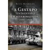 Corvina A gestapo tevékenysége magyarországon 1939-1945
