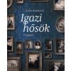 Corvina Kiadó Igazi hősök - 33 magyar