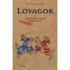 Corvina Kiadó Lovagok - A középkori harcos kézikönyve