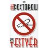 Cory Doctorow KIS TESTVÉR