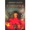 Családi Könyvklub Benkő László: A ZRÍNYIEK- A LÁNGELME