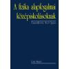 Cser Kiadó Moór Ágnes: A fizika alapfogalmai középiskolásoknak - 2., bővített kiadás