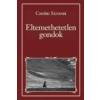 Csoóri Sándor CSOÓRI SÁNDOR - ELTEMETHETETLEN GONDOK - NEMZETI KÖNYVTÁR 83.