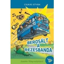 Csukás István Berosált a rezesbanda gyermek- és ifjúsági könyv