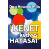 Dag Heward-Mills HEWARD-MILLS, DAG - A KENET KEDVES HATÁSAI