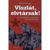 Dalos György VISZLÁT, ELVTÁRSAK! - A SZOCIALIZMUS VÉGNAPJAI KELET-EURÓPÁBAN