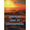 Deák Sándor GYÓGYÍTÁS FÉNY- ÉS SZÍNTERÁPIÁVAL