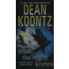 Dean R. Koontz WHAT THE NIGHT KNOWS