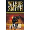 Delej A fáraó - Wilbur Smith