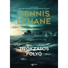 Dennis Lehane Titokzatos folyó irodalom