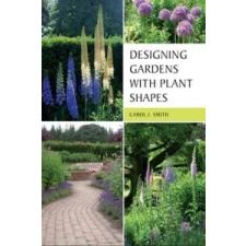 Designing Gardens with Plant Shapes – Carol Smith idegen nyelvű könyv