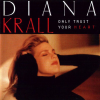 Diana Krall Only Trust Your Heart CD