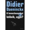 Didier Daeninckx A lemezlovasokat lelövik, ugye?