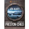 Douglas Preston, Lincoln Child PRESTON, DOUGLAS - CHILD, LINCOLN - JÉG ALATT - VILÁGSIKEREK
