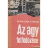 Dr. Katona Ferenc - Az agy felfedezése