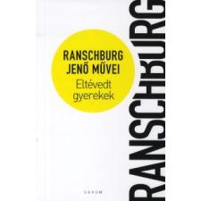 dr. Ranschburg Jenő ELTÉVEDT GYEREKEK (ÉLETMŰ SOROZAT III. KÖTET) életmód, egészség