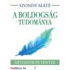 Dr. Szondy Máté Szondy Máté: A boldogság tudománya - Mítoszok és tények