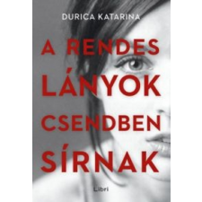 Durica Katarina A rendes lányok csendben sírnak irodalom