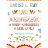 Édesvíz Kiadó Louise L. Hay: Meditációk és pozitív megerősítések minden napra + CD melléklet