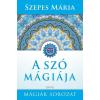 Édesvíz Kiadó Szepes Mária: A szó mágiája