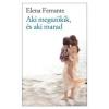 Elena Ferrante Aki megszökik, és aki marad