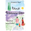 Elizabeth Bard BARD, ELIZABETH - PIKNIK PROVENCE-BAN - EMLÉKEK RECEPTEKKEL