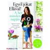 Ella Woodward : Egyél jókat Ellával! A hét minden napján