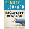 Elmore Leonard LEONARD, ELMORE - SZÜLETETT BÛNÖZÕK