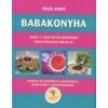 Éltető életek kiadó Riczu Anikó: Babakonyha - avagy a tudatos és egészséges hozzátáplálás fortélyai