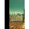 Éric Hazan HAZAN, ÉRIC - PÁRIZS FELFEDEZÉSE - KULTÚRTÖRTÉNETI ÚTIKALAUZ