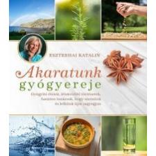 Eszterhai Katalin Akaratunk gyógyereje ajándékkönyv