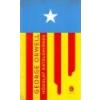 Európa Hódolat Katalóniának - George Orwell