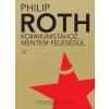 Európa Könyvkiadó Philip Roth: Kommunistához mentem feleségül